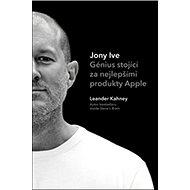 Jony Ive: Génius stojící za nejlepšími produkty Apple - Kniha