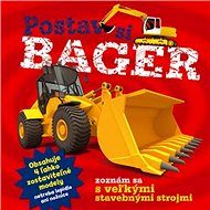 Postav si bager: zoznám sa s veľkými stavebnými strojmi