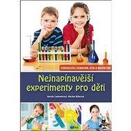 Nejnapínavější experimenty pro děti: vzrušující, zábavné, zcela bezpečně - Kniha