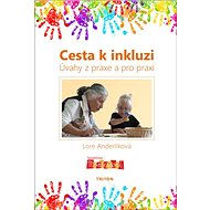 Cesta k inkluzi: Úvahy z praxe a pro praxi - Kniha