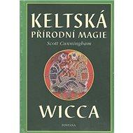 Keltská přírodní magie Wicca - Kniha