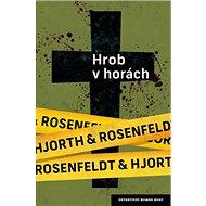 Hrob v horách: Třetí díl série o policejním psychologovi Sebastianu Bergmanovi - Kniha
