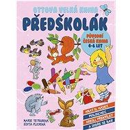 Ottova velká kniha Předškolák: Původní česká kniha, 4-6 let - Kniha