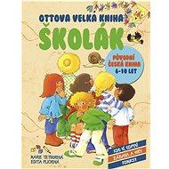 Ottova velká kniha Školák: Původní česká kniha, 6-10 let - Kniha