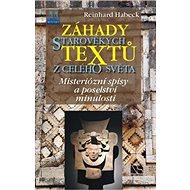 Záhady starověkých textů z celého světa: Misteriózní spisy a poselství minulosti - Kniha