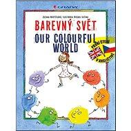 Barevný svět Our colourful world - Kniha