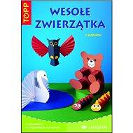 TOPP Wesole zwierzatka: z papieru - Kniha