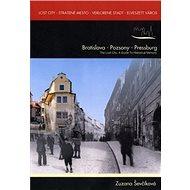 Lost city - Stratené Mesto - Verlorene Stadt - Elveszett város: Bratislava - Pozsony - Pressburg - Kniha