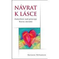 Návrat k lásce: Zamyšlení nad principy Kurzu zázraků
