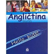 Angličtina pro 3.ročník základní školy RVP: Hello, kids! - Kniha