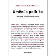 Umění a politika: Sborník 4. sjezdu historiků umění - Kniha