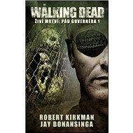 Živí mrtví Pád Guvernéra 1 - Kniha