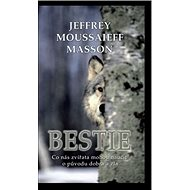 Bestie: Co nás zvířata mohou naučit o původu dobra a zla - Kniha