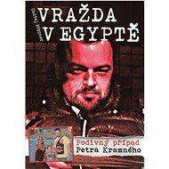 Vražda v Egyptě Podivný případ Petra Kramného - Kniha