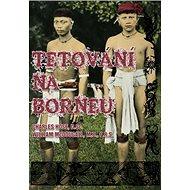 Tetování na Borneu - Kniha