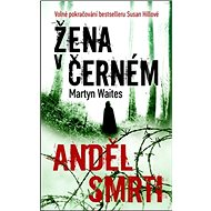 Žena v černém Anděl smrti: Volné pokračování bestselleru Susan Hillové - Kniha