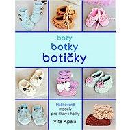 Boty, botky, botičky: Háčkované modely pro kluky i holky - Kniha