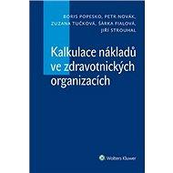 Kalkulace nákladů ve zdravotnických organizacích - Kniha