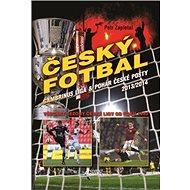 Český fotbal Gambrinus liga a Pohár České pošty: Všechny sezony České ligy od roku 1993 - Kniha