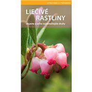Liečivé rastliny: objavte a určte najdôležitejšie druhy - Kniha