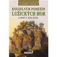 Kouzelným pomezím Lužických hor: Tajemné stezky - Kniha