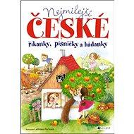 Nejmilejší české říkanky, písničky a hádanky - Kniha