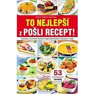 To nejlepší z Pošli recept!: Lahůdky z kuchyně čtenářů nejprodávanějšího časopisu o jídle - Kniha