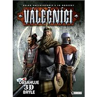 Válečníci: Velká encyklopedie s 3D obrázky