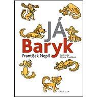 Já Baryk - Kniha