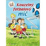 Kouzelný fotbalový míč: Chvilku čteš ty a chvilku já - Kniha