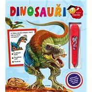 Dinosauři + elektronická tužka: Elektronická tužka ti pomůže najít správné odpovědi! - Kniha