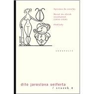 Dílo Jaroslava Seiferta, svazek 4: Zpíváno do rotačky, Básně do sbírek nezařazené (1934-1938) Překla - Kniha
