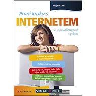 První kroky s internetem: 4., aktualizované vydání - Kniha