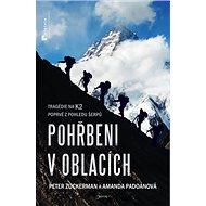 Pohřbeni v oblacích: Tragédie na K2 poprvé z pohledu šerpů - Kniha