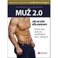 Muž 2.0: Jak se stát alfa samcem