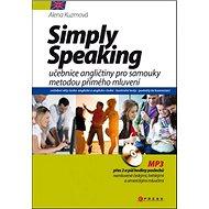 Simply Speaking + CD MP3: učebnice angličtiny pro samouky metodou přímého mluvení - Kniha