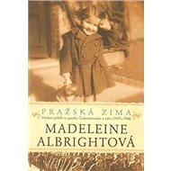 Pražská zima: Osobní příběh o paměti, Československu a válce (1937-1948) - Kniha