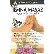 Jemná masáž: Metamorfní technika - Kniha