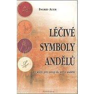 Léčivé symboly andělů: 49 klíčů pro vstup do světa andělů