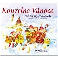 Kouzelné Vánoce + CD: Tradiční zvyky a koledy - Kniha