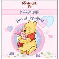 Medvídek Pú Moje první knížka: růžová - Kniha