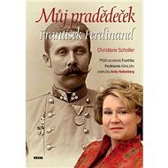 Můj pradědeček František Ferdinand - Kniha