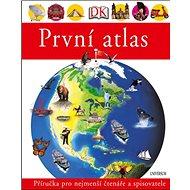 První atlas: Příručka pro nejmenší čtenářea spisovatele - Kniha