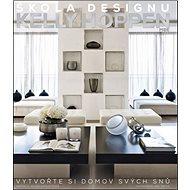 Škola designu: Vytvořte si domov svých snů - Kniha