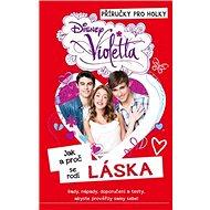 Violetta Jak a proč se rodí láska: Příričky pro holky - Kniha
