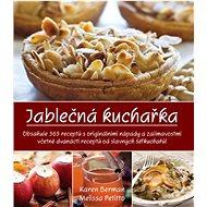 Jablečná kuchařka: Obsahuje 365 receptů s originálními nápady a zjímavostmi - Kniha