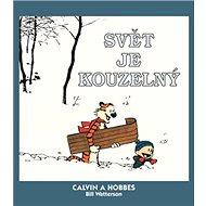 Calvin a Hobbes Svět je kouzelný - Kniha