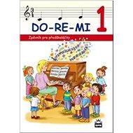 DO-RE-MI 1 Zpěvník pro předškoláčky - Kniha