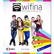 Wifina: Zábavná encyklopedie pro zvídavé holky a kluky - Kniha