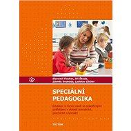 Speciální pedagogika: Edukace a rozvoj osob se specif. potřebami v oblasti somatické, psychické a so - Kniha